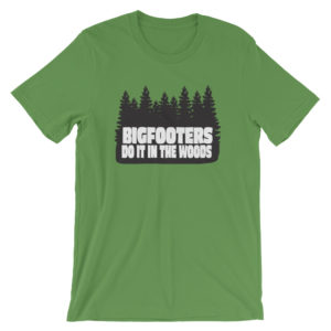 Bigfooters do it in the woods t-shirt