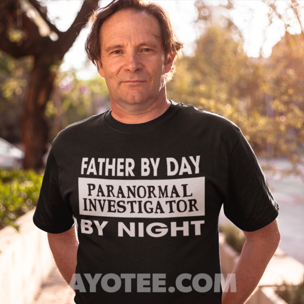 Father by day paranormal investigator by night