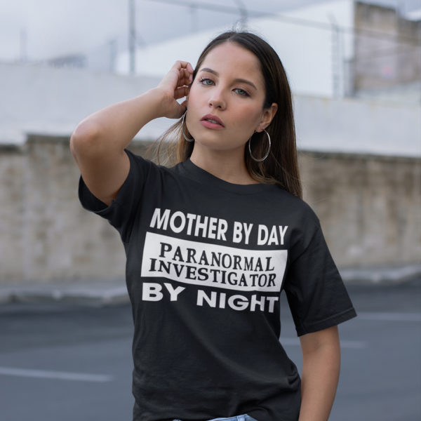 Mother by day paranormal investigator by night Women's short sleeve t-shirt