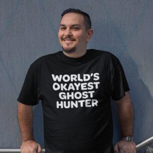 World's Okayest Ghost Hunter T-Shirt