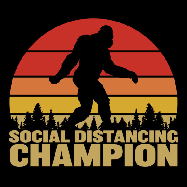 Bigfoot Social Distancing Champion T-Shirt
