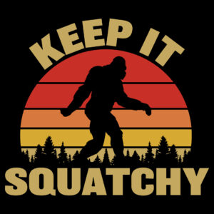 Keep it Squatchy Bigfoot T-Shirt